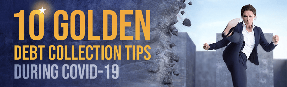The 10 golden debt collection tips during COVID-19